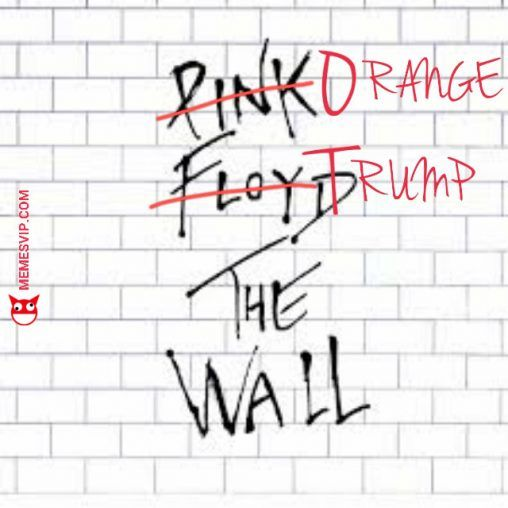 Donald Trump Pink Floyd the wall meme